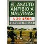 El Asalto Anfibio A Malvinas A 30 Años Sergio Gustavo Robles