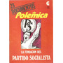 Polemica 28 La Fundacion Del Partido Socialista Garcia Costa