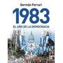 Libro 1983 El Ano De La Democracia Ferrari German Historia