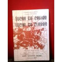 Lucha De Calles, Lucha De Clases. Córdoba 1969 -1971. Ryr
