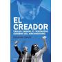 El Creador, Carlos Zannini - Eduardo Zanini Libro Digital