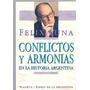 Conflictos Y Armonias En La Historia Argentina Felix Luna