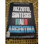 Armando Alonso Piñeiro - Rizzuto, Sintesis Italo Argentina