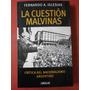 La Cuestión Malvinas - Fernando Lglesias - Ed Aguilar
