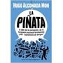 La Piñata - Hugo Alconada Mon