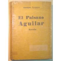 Amorin. El Paisano Aguilar. 1934. 1ª. Ed. Gauchos, Pampa
