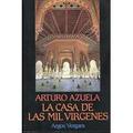 Azuela, Arturo: La Casa De Las Mil Vírgenes.