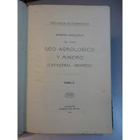 Memoria Explicativa Del Mapa Geo-agrológico Y Minero 1929