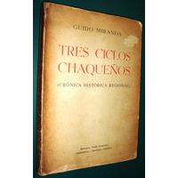 Obrajes La Forestal La Chaqueña Quebracho Y Tanino Hacheros