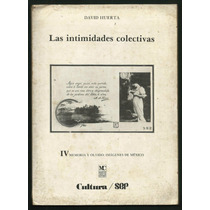 Huerta, David: Las Intimidades Colectivas. México.