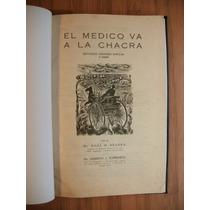 El Mèdico Va A La Chacra - Sbarra-zambosco - Educ. Sanitaria