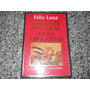Historia Integral De La Argentina - Tomo 5 - Felix Luna