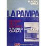 La Pampa - Genesis De La Colonia Y Pueblo Chabas