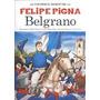 Belgrano - La Historieta - Felipe Pigna