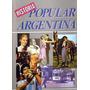 Historia Popular Argentina. La Vida De Nuestro Pueblo