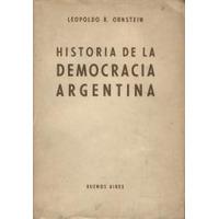 Historia De La Democracia Argentina - Leopoldo R. Ornstein