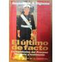 Reynaldo B. A. Bignone. El Ultimo De Facto.
