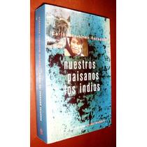 Nuestros Paisanos Los Indios M.sarasola Pampas Puelches Etc
