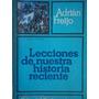 Lecciones De Nuestra Historia Reciente Adrian Freijo