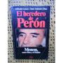 Alfredo Leuco Y Jose Antonio Diaz - El Heredero De Peron