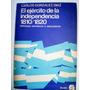 El Ejercito De La Independencia 1810/1820 González Diaz