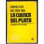La Cuenca Del Plata / Geopolítica Del Cono Sur / Lucchini