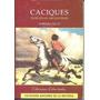Caciques Indigenas Argentinos Mariana Vicat.ed.libertador