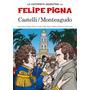 Historieta Argentina - Castelli Y Monteagudo - Felipe Pigna