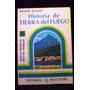 Historia De Tierra Del Fuego- Canclini -plus Ultra- Nuevo
