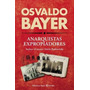 Los Anarquistas Expropiadores Simon Radowitzky Osvaldo Bayer