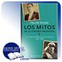 Libro Los Mitos De La Historia Argentina 5 - Felipe Pigna