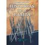 Historias De La Pampa (anecdotario)