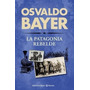 La Patagonia Rebelde - Osvaldo Bayer