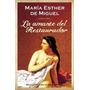 La Amante Del Restaurador - De Miguel, María Esther