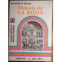 Historia De La Rioja - Armando R. Bazan