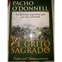 Libro, El Grito Sagrado, Pacho O Donnell, Envío Gratis