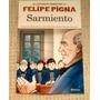 Sarmiento Historieta Felipe Pigna Edición Pequeña