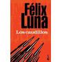 Los Caudillos- Felix Luna - Bolsillo - Booket