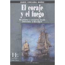 El Coraje Y El Fuego. Mario Corcuera Ibañez. Libro Nuevo.