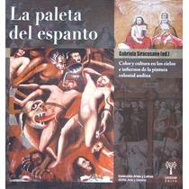 Gabriela Siracusano, La Paleta Del Espanto, Ed. Unsam