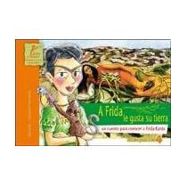 Libro A Frida Le Gusta Su Tierra - Local A La Calle
