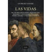 Giorgio Vasari Las Vidas De Los Más Excelentes Arquitectos