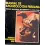 Manual De Arqueologia Peruana Kauffmann Doig 1983 800pp