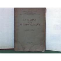 La Marina En La Moneda Romana-h.f. Burzio-buenos Aires-1961