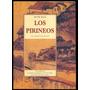 Los Pirineos * Victor Hugo / Con Ilustraciones Del Autor