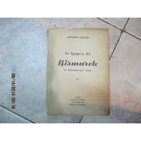 La Epopeya Del Bismarck - Frederick Kramer