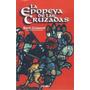 René Grousset La Epopeya De Las Cruzadas Ediciones Palabra