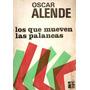 Libro Los Que Mueven Las Palancas Oscar Alende Monopolios