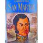 San Martin Su Vida Y Su Obra Por Larran De Vere