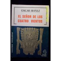 El Señor De Los Cuatro Vientos- Oscar Ibañez - Libro Nuevo